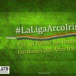 La FELGTB lanza #LaLigaArcoIris, una campaña contra la LGTBfobia en el fútbol