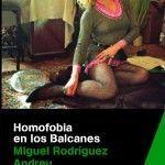 Miguel Rodríguez: «Los políticos y los líderes religiosos de los Balcanes deberían condenar la violencia contra el colectivo LGTB»