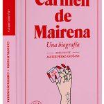 Carlota Juncosa: «Estoy agradecida de haber podido conocer las contradicciones que encierra Carmen de Mairena en la intimidad»